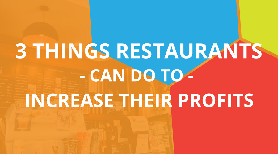 3 Things Restaurants Can Do To Increase Their Profits.png