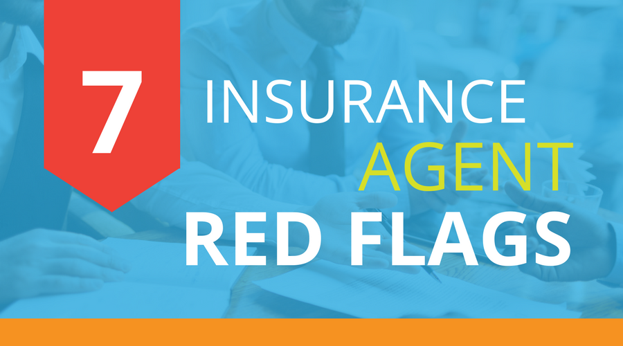 7 Insurance Agent Red Flags