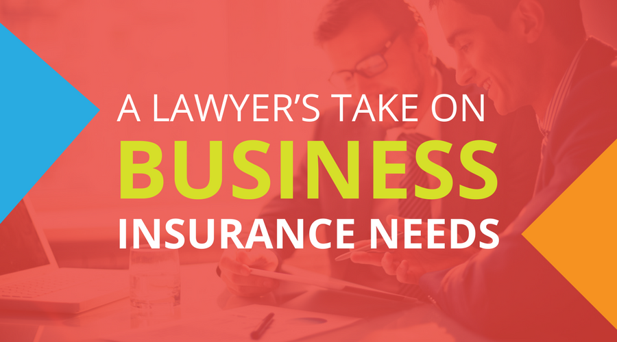 A Lawyer's Take On Business Insurance Needs