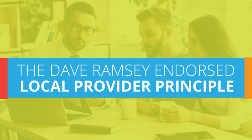 The Dave Ramsey Endorsed Local Provider Principle