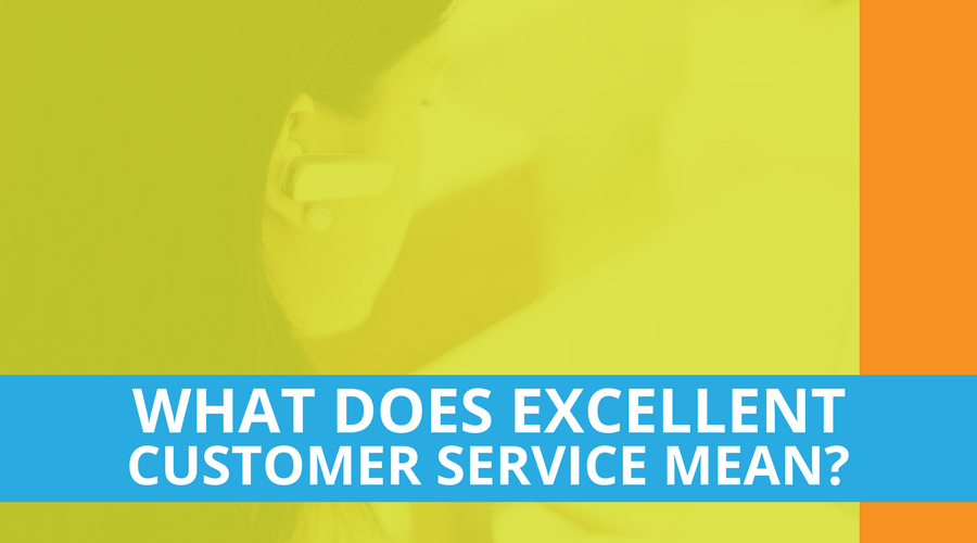 What Does Excellent Customer Service Mean_.png