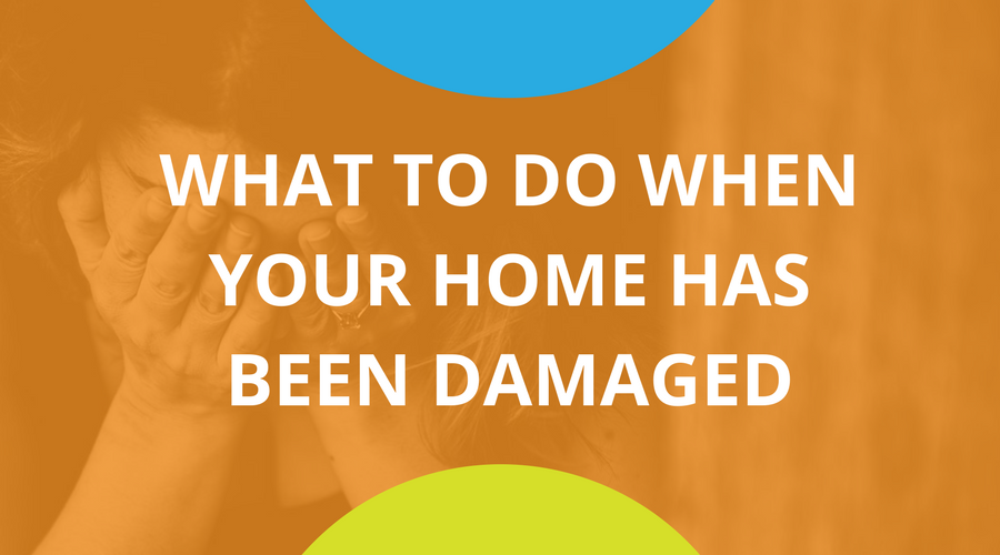 What To Do When Your Home Has Been Damaged.png