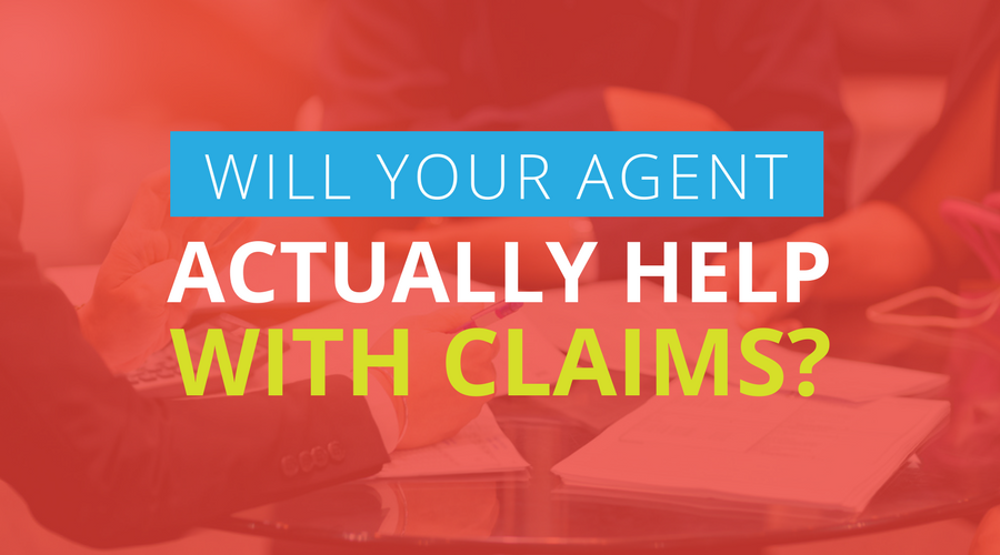 Will Your Agent Actually Help With Claims
