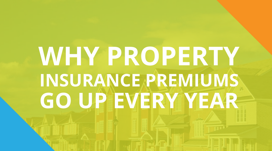 Why Property Insurance Premiums Go Up Every Year.png